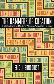 The hammers of creation by Eric J. Sundquist