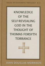 Cover of: Knowledge of the self-revealing God in the thought of Thomas Forsyth Torrance