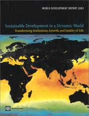 Cover of: World Development Report 2003: Sustainable Development in a Dynamic World: Transforming Institutions, Growth, and Quality of Life (World Development Report)