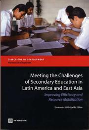 Cover of: Meeting the Challenges of Secondary Education in Latin America And East Asia | Emanuela Di Gropello