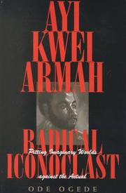 Ayi Kwei Armah, radical iconoclast by Ode Ogede