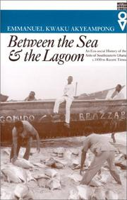 Cover of: Between the sea & the lagoon: an eco-social history of the Anlo of southeastern Ghana, c. 1850 to recent times