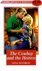 Cover of: The cowboy and the heiress | Anna DeForest