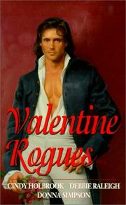 Cover of: Valentine rogues | Cindy Holbrook, Debbie Raleigh, Donna Simpson.