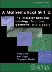 Cover of: A Mathematical Gift, II (Mathematical World) | Kenji Ueno