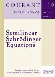 Cover of: Semilinear Schrodinger Equations (Courant Lecture Notes)