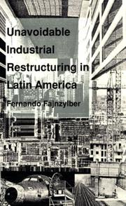 Cover of: Unavoidable industrial restructuring in Latin America