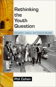 Cover of: Rethinking the Youth Question | Phil Cohen