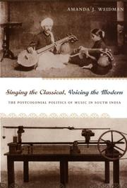 Cover of: Singing the Classical, Voicing the Modern | Amanda Weidman, Amanda Weidman