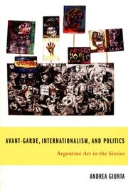 Cover of: Avant-garde, internationalism, and politics | Andrea Giunta