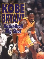 Cover of: Kobe Bryant: Basketball Big Shot (Sports Achievers Biographies)