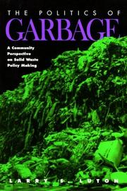 Cover of: politics of garbage | Larry S. Luton
