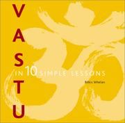 Cover of: Vastu in 10 simple lessons | Bilkis Whelan