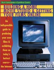 Cover of: Building a home movie studio & getting your films online | Kurt Lancaster