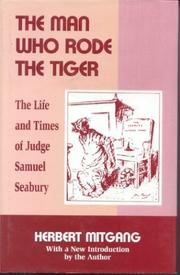 Cover of: The man who rode the tiger: the life and times of Judge Samuel Seabury.