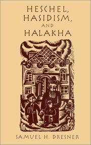 Cover of: Heschel, Hasidism and Halakha | Samuel Dresner