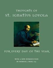 Cover of: Thoughts of St. Ignatius Loyola for every day of the year: from the Scintillae Ignatianae
