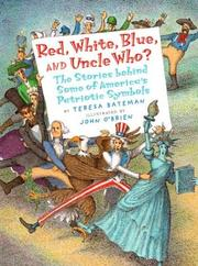 Cover of: Red, white, blue, and Uncle who?: the stories behind some of America's patriotic symbols