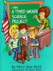 Cover of: I was a third grade science project | Mary Jane Auch