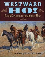 Cover of: Westward ho! | Charlotte Foltz Jones