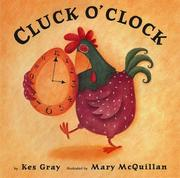 Cover of: Cluck o'clock | Kes Gray
