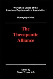 Cover of: The Therapeutic Alliance (Workshop Series of the American Psychoanalytic Association) | Steven T. Levy