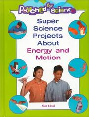 Cover of: Super Science Projects About Energy and Motion (Psyched for Science)