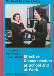 Cover of: Everything you need to know about effective communication at school and at work