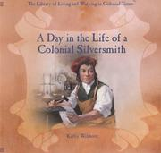 Cover of: A day in the life of a colonial silversmith