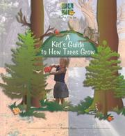 Cover of: A Kids Guide to How Trees Grow (Ayers, Patricia. Digging in the Dirt Series.)