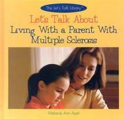 Cover of: Let's Talk About Living With a Parent With Multiple Sclerosis (Let's Talk About)