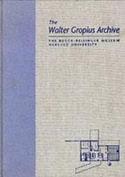 Cover of: The Walter Gropius Archive, 1936SH1957 | Winfr Nerdinger