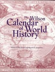 Cover of: The Wilson calendar of world history | edited by John Paxton and Edward W. Knappman ; based on S.H. Steinberg's Historical tables ; contributors, Rodney Carlisle ... [et al.].