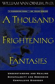Cover of: A Thousand Frightening Fantasies: understanding and healing scrupulosity and obsessive compulsive disorder