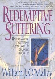 Cover of: Redemptive suffering: understanding suffering, living with it, growing through it