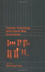 Cover of: Genetic Toxicology and Cancer Risk Assessment | Wai Nang Choy