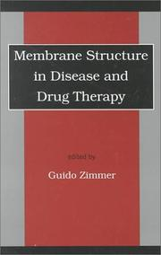 Cover of: Membrane Structure in Disease and Drug Therapy