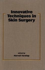 Cover of: Innovative Techniques in Skin Surgery (Basic & Clinical Dermatology, 23) | Marwali Harahap