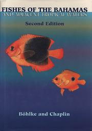 Cover of: Fishes of the Bahamas and adjacent tropical waters by James E. Böhlke