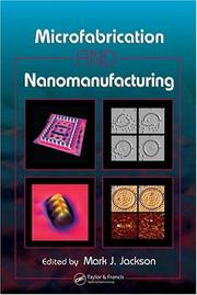 Cover of: Microfabrication and nanomanufacturing |