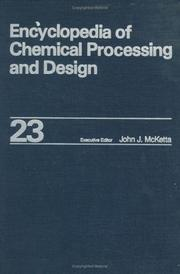 Cover of: Encyclopedia of Chemical Processing and Design | John  J. McKetta Jr