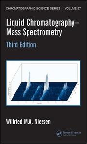 Cover of: Liquid Chromatography-Mass Spectrometry, Third Edition (Chromatographic Science) | Wilfried M.A. Niessen
