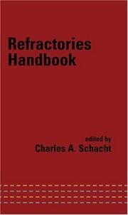 Cover of: Refractories Handbook (Mechanical Engineering (Marcell Dekker)) | Charles Schacht