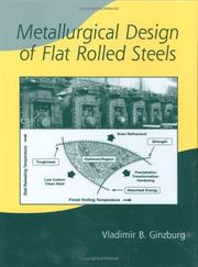 Cover of: Metallurgical Design of Flat Rolled Steels (Manufacturing Engineering and Materials Processing) | Vladimir B. Ginzburg