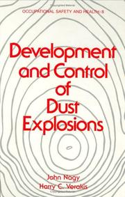 Cover of: Development and control of dust explosions | John Nagy