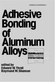 Cover of: Adhesive bonding of aluminum alloys by