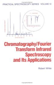 Cover of: Chromatography/Fourier transform infrared spectroscopy and its applications | White, Robert