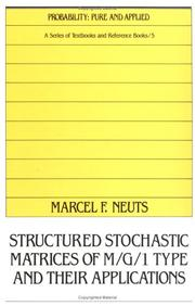 Cover of: Structured stochastic matrices of M/G/1 type and their applications | Marcel F. Neuts