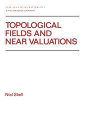 Topological fields and near valuations by Niel Shell