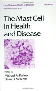 Cover of: The Mast Cell in Health and Disease (Lung Biology in Health and Disease) | Kaliner